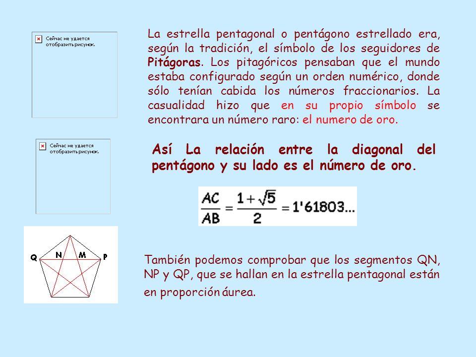 También podemos comprobar que los segmentos QN, NP y QP, que se hallan en la estrella pentagonal están en proporción áurea. La estrella pentagonal o p