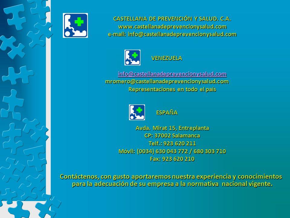 CASTELLANA DE PREVENCIÓN Y SALUD. C.A. www.castellanadeprevencionysalud.com e-mail: info@castellanadeprevencionysalud.com VENEZUELA info@castellanadep