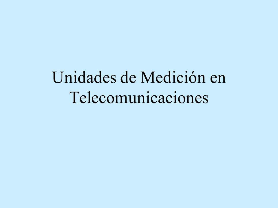 Unidades de Medición en Telecomunicaciones