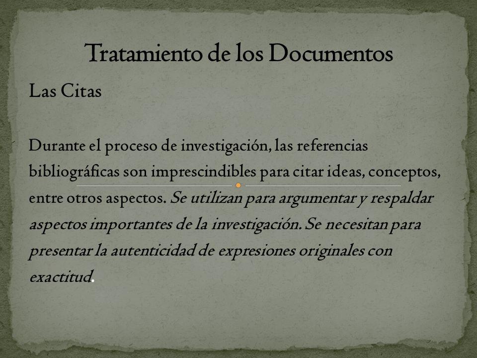 Las Citas Durante el proceso de investigación, las referencias bibliográficas son imprescindibles para citar ideas, conceptos, entre otros aspectos. S