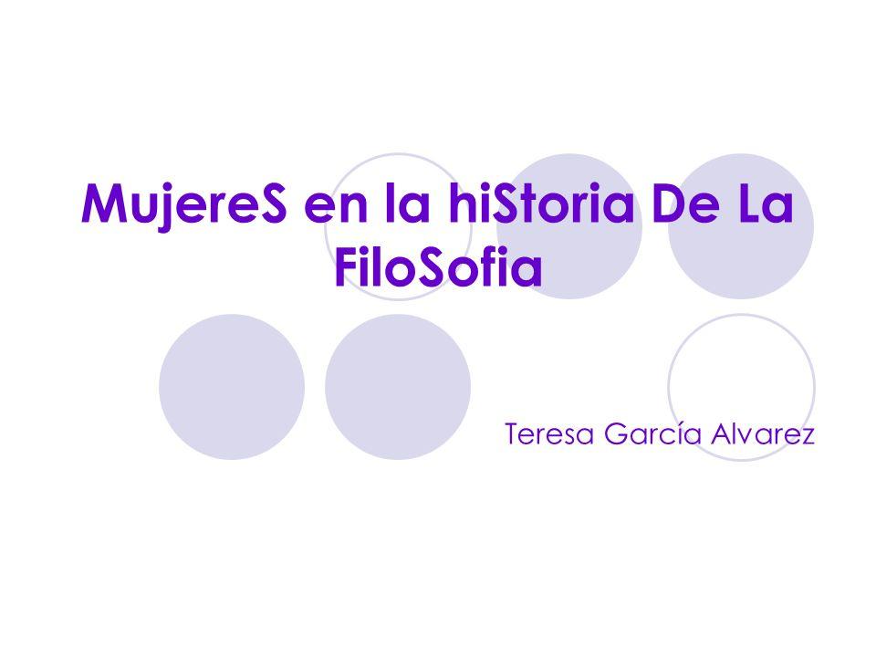 MujereS en la hiStoria De La FiloSofia Teresa García Alvarez