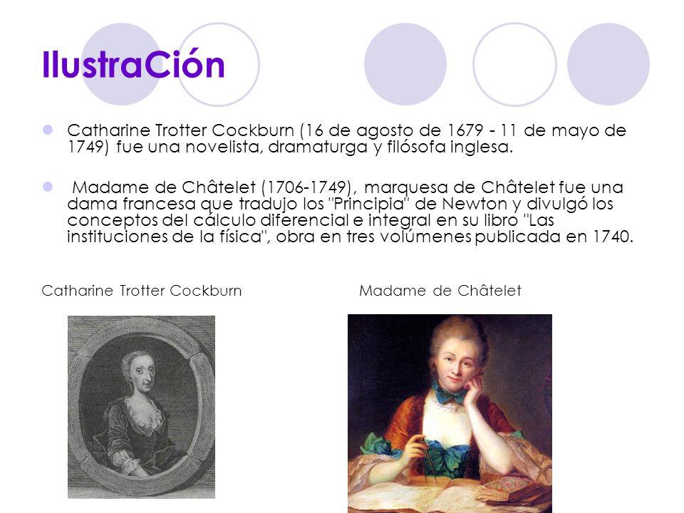 IlustraCión Catharine Trotter Cockburn (16 de agosto de 1679 - 11 de mayo de 1749) fue una novelista, dramaturga y filósofa inglesa. Madame de Châtele