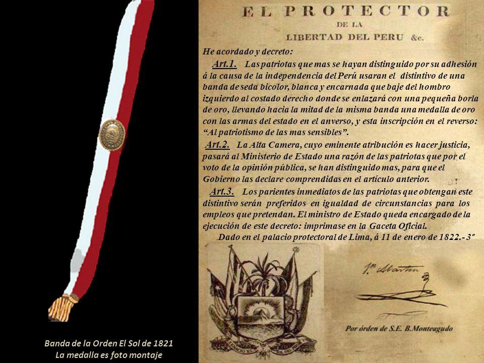 Creada la Orden del Sol por decreto del 8 de octubre de 1821, el 11 de enero de 1822, San Martín expidió un decreto por el cual se premiaba a aquellas