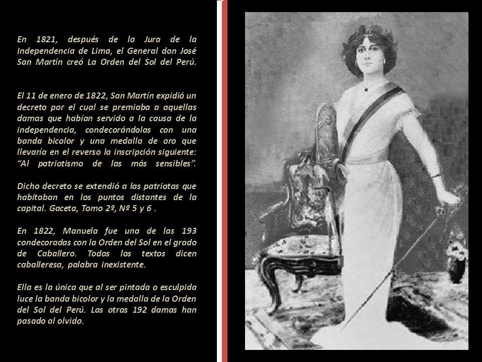 En 1819 Manuela se interesó por el resto de la América ya convulsionada por los independentistas. Cuando los limeños comenzaban a conspirar, Manuela,