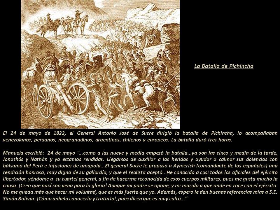 En abril de 1822 Manuela marchó a Quito como miembro de los escuadrones peruanos que iban para apoyar a los independentistas del norte. Ese mismo año