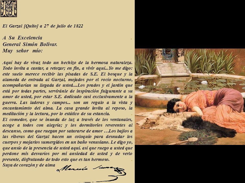 Cuartel General en Guaranda a 3 de julio de 1822.. A la distinguida dama, Sra. Manuela Sáenz.. Apreciada Manuelita:. - Quiero contestarte, bellísima M