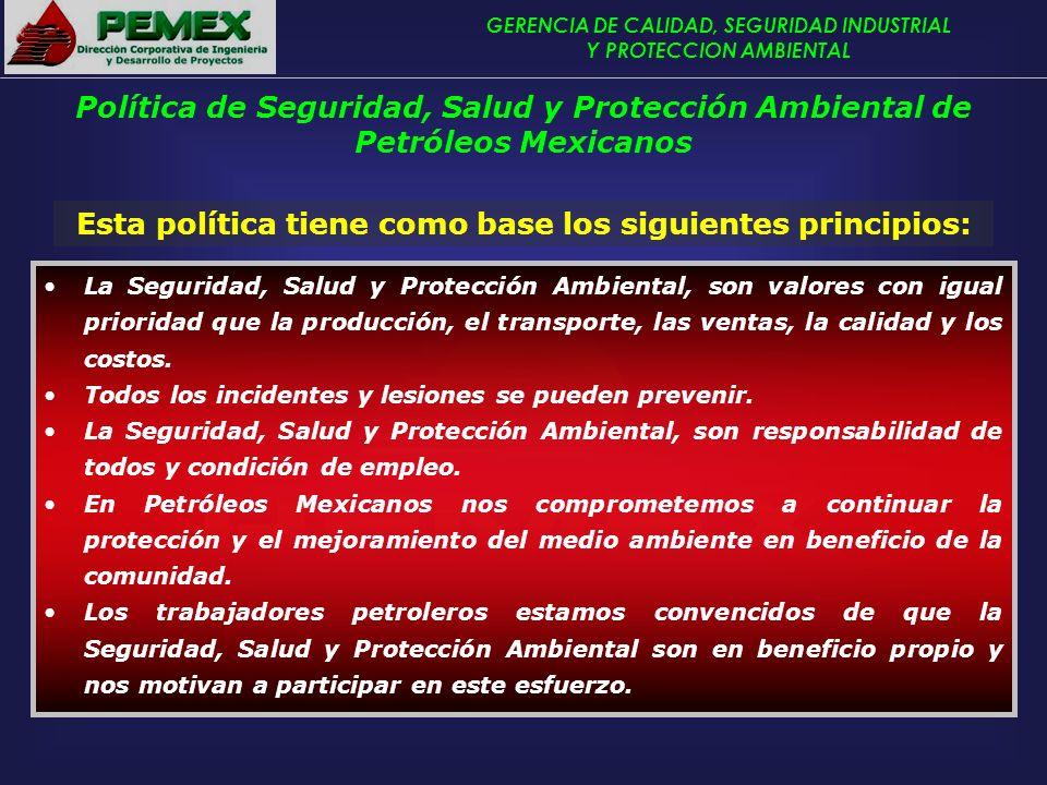 GERENCIA DE CALIDAD, SEGURIDAD INDUSTRIAL Y PROTECCION AMBIENTAL Esta política tiene como base los siguientes principios: La Seguridad, Salud y Protec