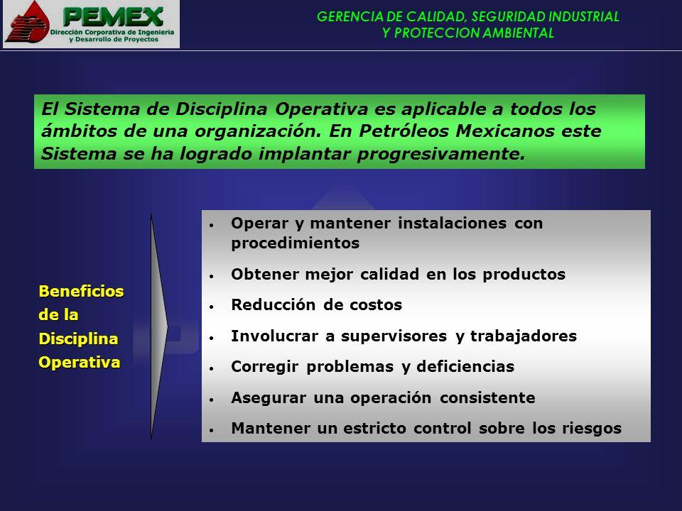 GERENCIA DE CALIDAD, SEGURIDAD INDUSTRIAL Y PROTECCION AMBIENTAL El Sistema de Disciplina Operativa es aplicable a todos los ámbitos de una organizaci