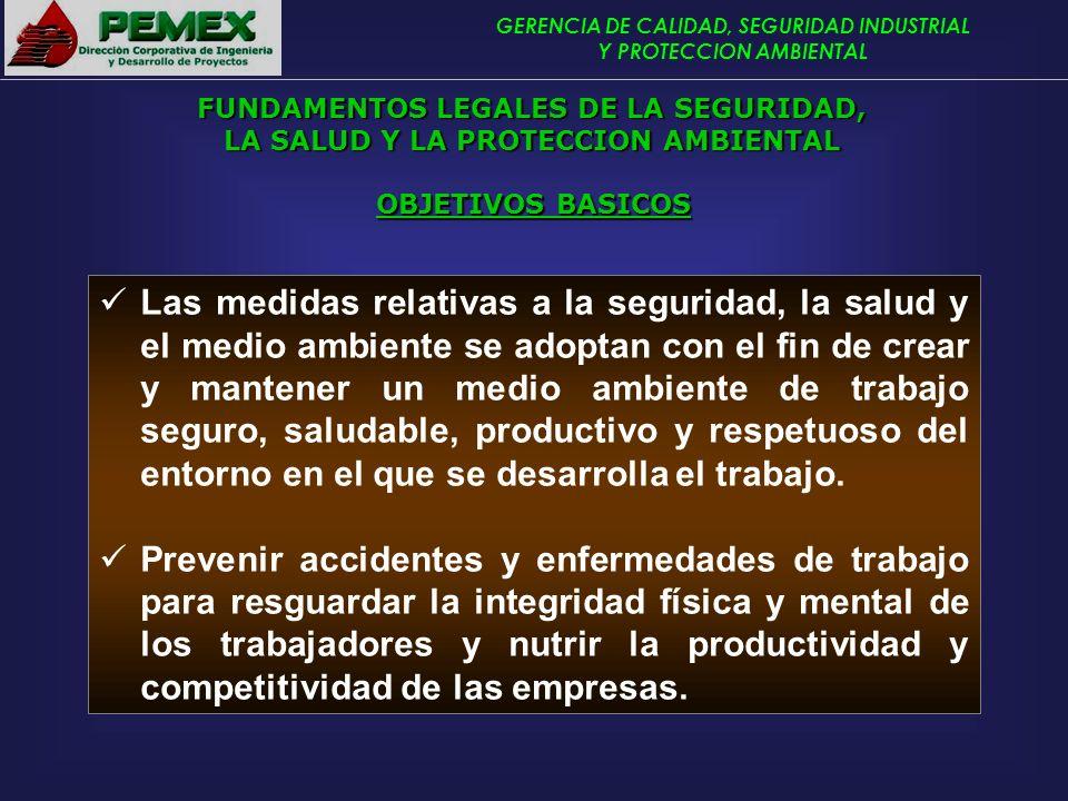 GERENCIA DE CALIDAD, SEGURIDAD INDUSTRIAL Y PROTECCION AMBIENTAL Las medidas relativas a la seguridad, la salud y el medio ambiente se adoptan con el