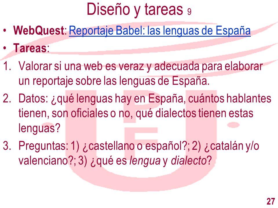 Diseño y tareas 9 WebQuest : Reportaje Babel: las lenguas de EspañaReportaje Babel: las lenguas de España Tareas : 1.Valorar si una web es veraz y ade