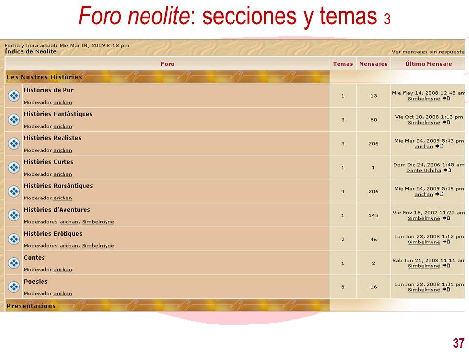 37 Foro neolite : secciones y temas 3