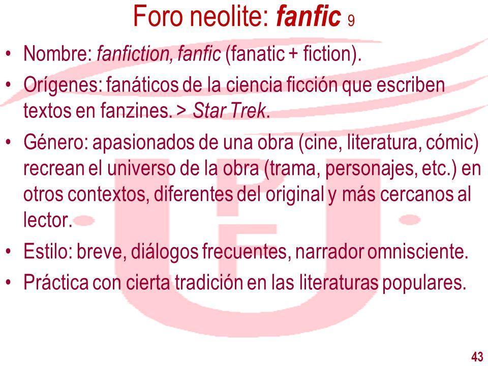 Foro neolite: fanfic 9 Nombre: fanfiction, fanfic (fanatic + fiction). Orígenes: fanáticos de la ciencia ficción que escriben textos en fanzines. > St