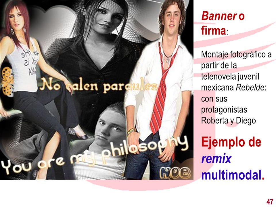 47 Banner o firma : Montaje fotográfico a partir de la telenovela juvenil mexicana Rebelde : con sus protagonistas Roberta y Diego Ejemplo de remix mu