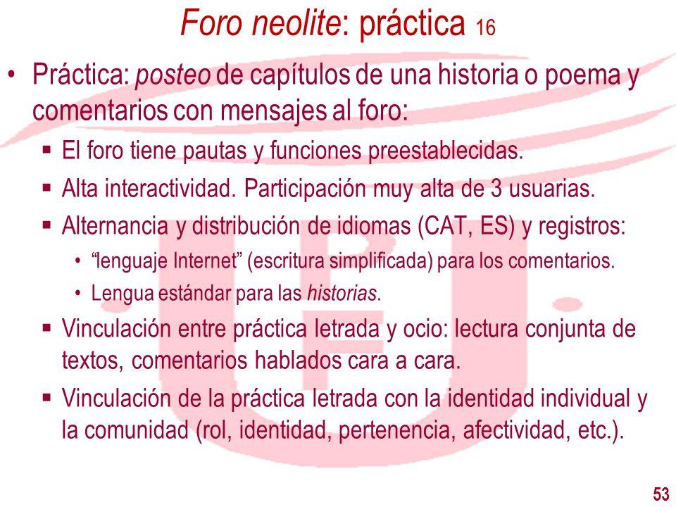 53 Foro neolite : práctica 16 Práctica: posteo de capítulos de una historia o poema y comentarios con mensajes al foro: El foro tiene pautas y funcion