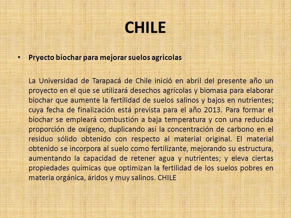 CHILE Pryecto biochar para mejorar suelos agricolas La Universidad de Tarapacá de Chile inició en abril del presente año un proyecto en el que se util