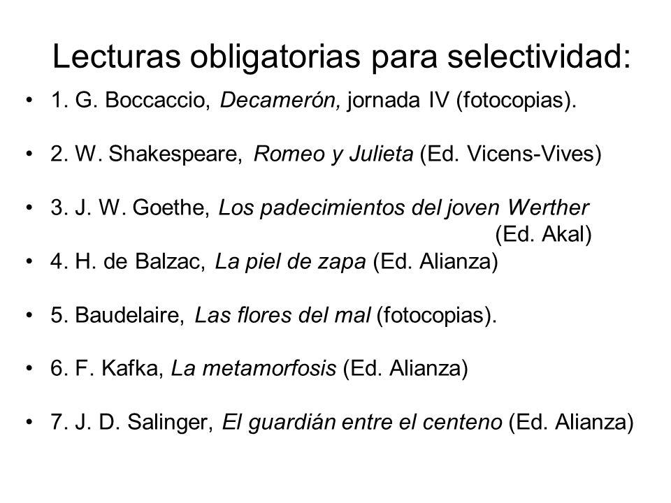 Lecturas obligatorias para selectividad: 1. G. Boccaccio, Decamerón, jornada IV (fotocopias). 2. W. Shakespeare, Romeo y Julieta (Ed. Vicens-Vives) 3.
