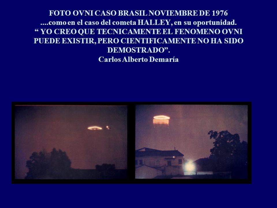 FOTO OVNI CASO BRASIL NOVIEMBRE DE 1976....como en el caso del cometa HALLEY, en su oportunidad.