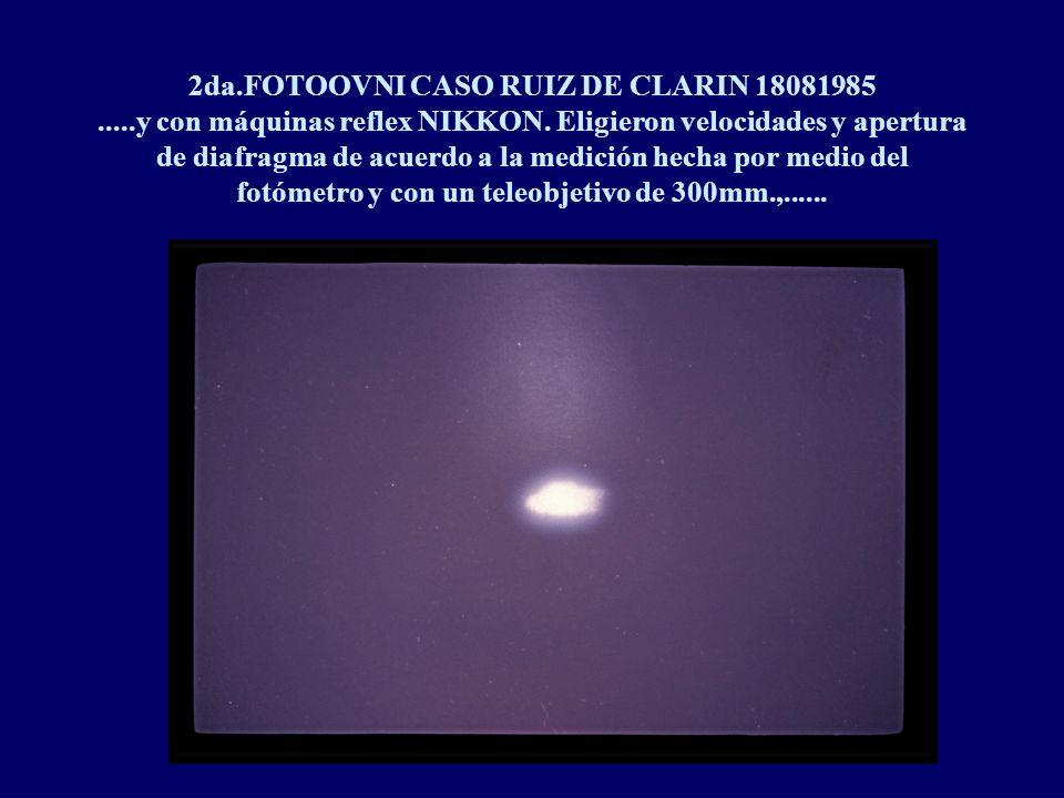2da.FOTOOVNI CASO RUIZ DE CLARIN 18081985.....y con máquinas reflex NIKKON.
