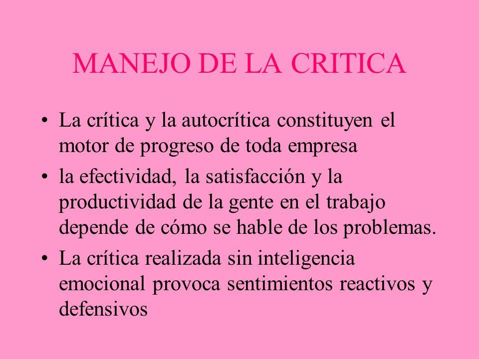 MANEJO DE LA CRITICA La crítica y la autocrítica constituyen el motor de progreso de toda empresa la efectividad, la satisfacción y la productividad d