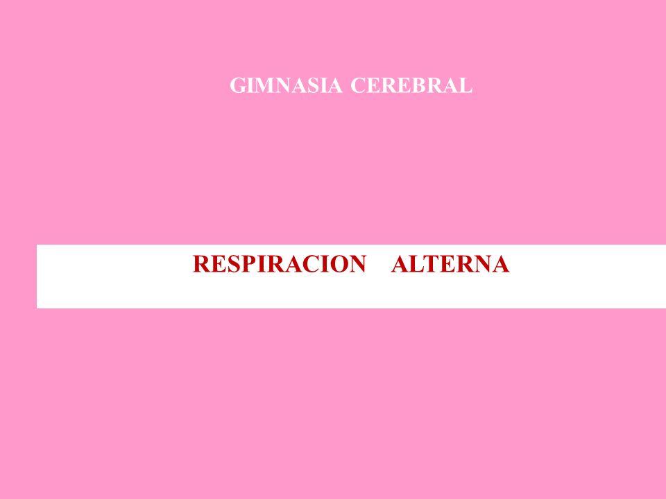 GIMNASIA CEREBRAL RESPIRACION ALTERNA