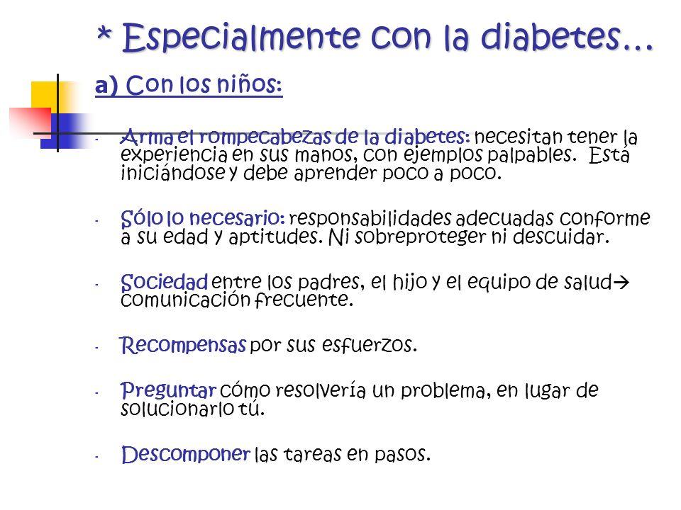 * Especialmente con la diabetes… a) Con los niños: - Arma el rompecabezas de la diabetes: necesitan tener la experiencia en sus manos, con ejemplos pa