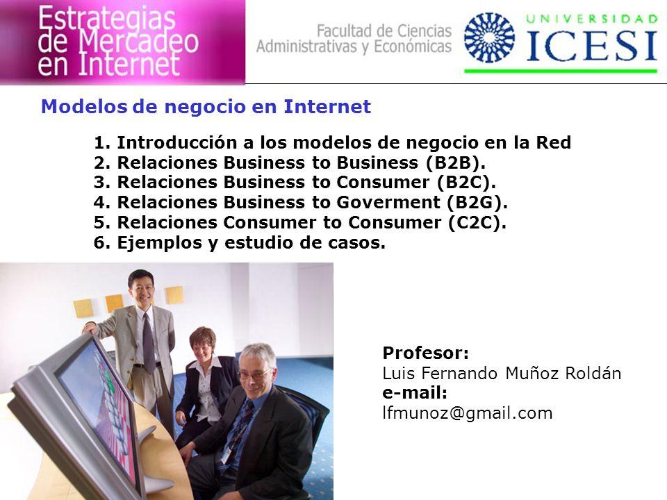 Modelos de negocio en Internet 1. Introducción a los modelos de negocio en la Red 2. Relaciones Business to Business (B2B). 3. Relaciones Business to
