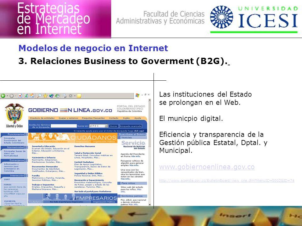 3. Relaciones Business to Goverment (B2G). Modelos de negocio en Internet Las instituciones del Estado se prolongan en el Web. El municpio digital. Ef