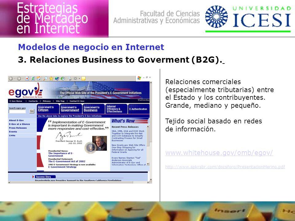 3. Relaciones Business to Goverment (B2G). Modelos de negocio en Internet Relaciones comerciales (especialmente tributarias) entre el Estado y los con