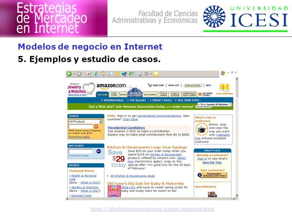 5. Ejemplos y estudio de casos. Modelos de negocio en Internet http://digitalenterprise.org/cases/amazon.html
