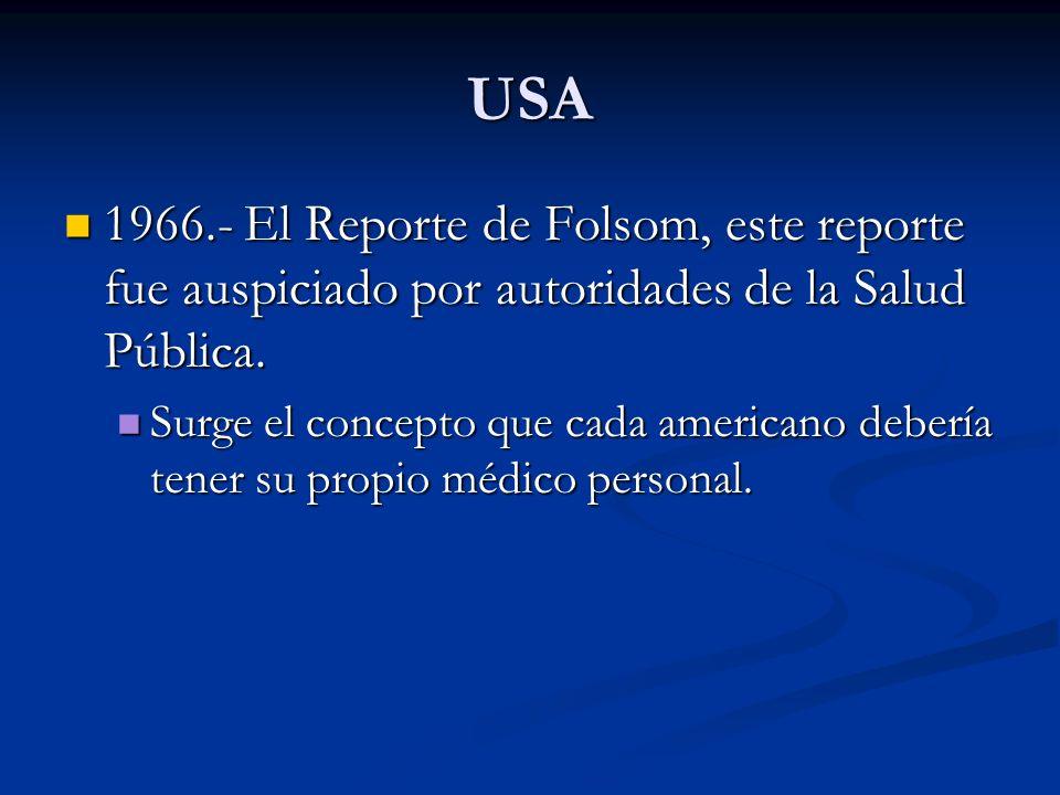 USA 1966.- El Reporte de Millis, fue auspiciado por la Asociación Médica Americana (AMA) 1966.- El Reporte de Millis, fue auspiciado por la Asociación Médica Americana (AMA) Millis se enfocó en el Post Grado.