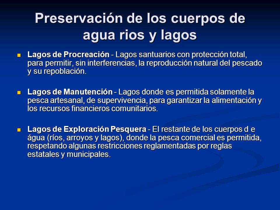Preservación de los cuerpos de agua rios y lagos Lagos de Procreación - Lagos santuarios con protección total, para permitir, sin interferencias, la r