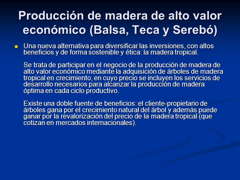 Producción de madera de alto valor económico (Balsa, Teca y Serebó) Una nueva alternativa para diversificar las inversiones, con altos beneficios y de