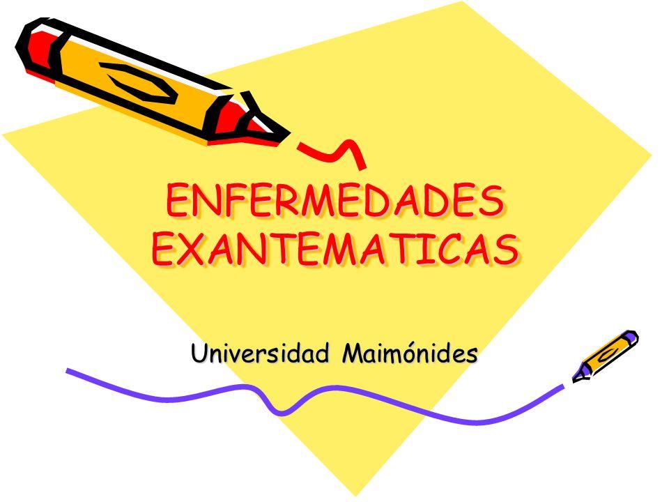 ENFERMEDADES EXANTEMATICAS Universidad Maimónides