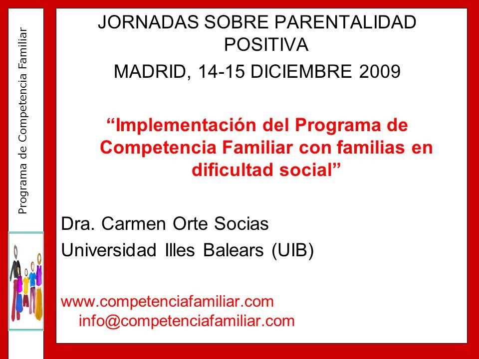 Programa de Competencia Familiar La aplicación del Programa de Competencia Familiar en un contexto de Servicios Sociales ha mostrado resultados bastante apreciables.