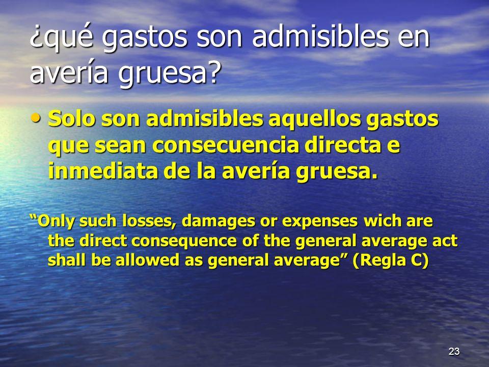 ¿qué gastos son admisibles en avería gruesa? Solo son admisibles aquellos gastos que sean consecuencia directa e inmediata de la avería gruesa. Solo s