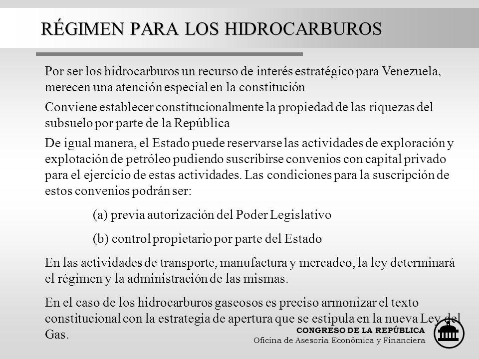 CONGRESO DE LA REPÚBLICA Oficina de Asesoría Económica y Financiera RÉGIMEN PARA LOS HIDROCARBUROS Por ser los hidrocarburos un recurso de interés est