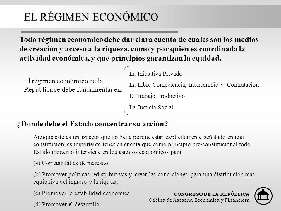 CONGRESO DE LA REPÚBLICA Oficina de Asesoría Económica y Financiera EL RÉGIMEN ECONÓMICO Todo régimen económico debe dar clara cuenta de cuales son lo
