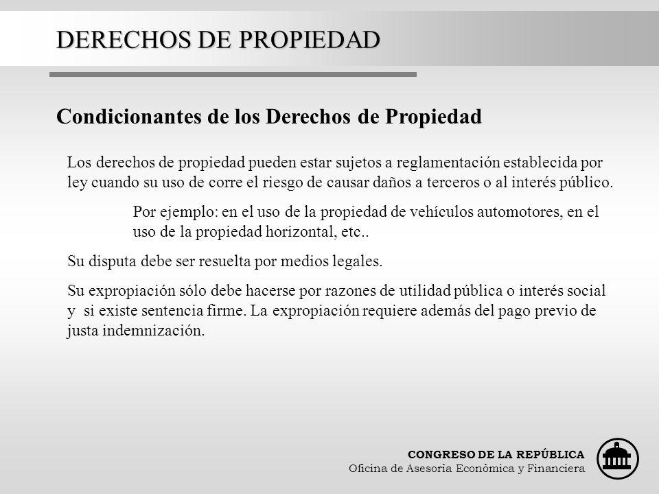 CONGRESO DE LA REPÚBLICA Oficina de Asesoría Económica y Financiera DERECHOS DE PROPIEDAD La indemnización debe ser justa y a falta de acuerdo será determinada por las formas que indica la ley.