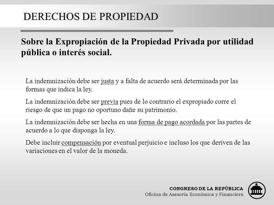 CONGRESO DE LA REPÚBLICA Oficina de Asesoría Económica y Financiera DERECHOS DE PROPIEDAD ¿Que dicen otros textos constitucionales al respecto.