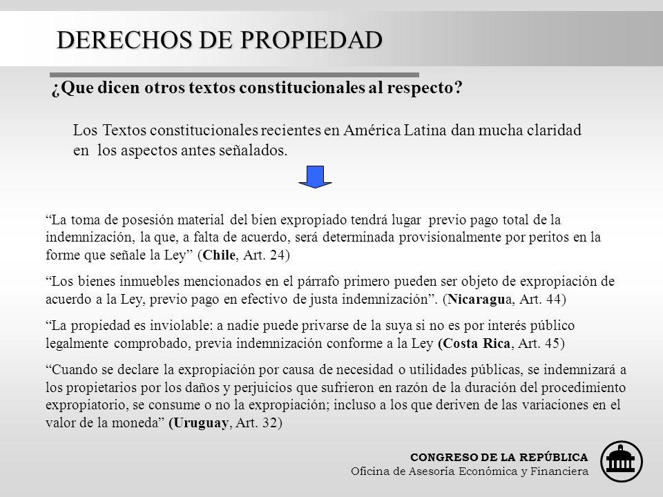 CONGRESO DE LA REPÚBLICA Oficina de Asesoría Económica y Financiera DERECHOS DE PROPIEDAD ¿Que dicen otros textos constitucionales al respecto? Los Te