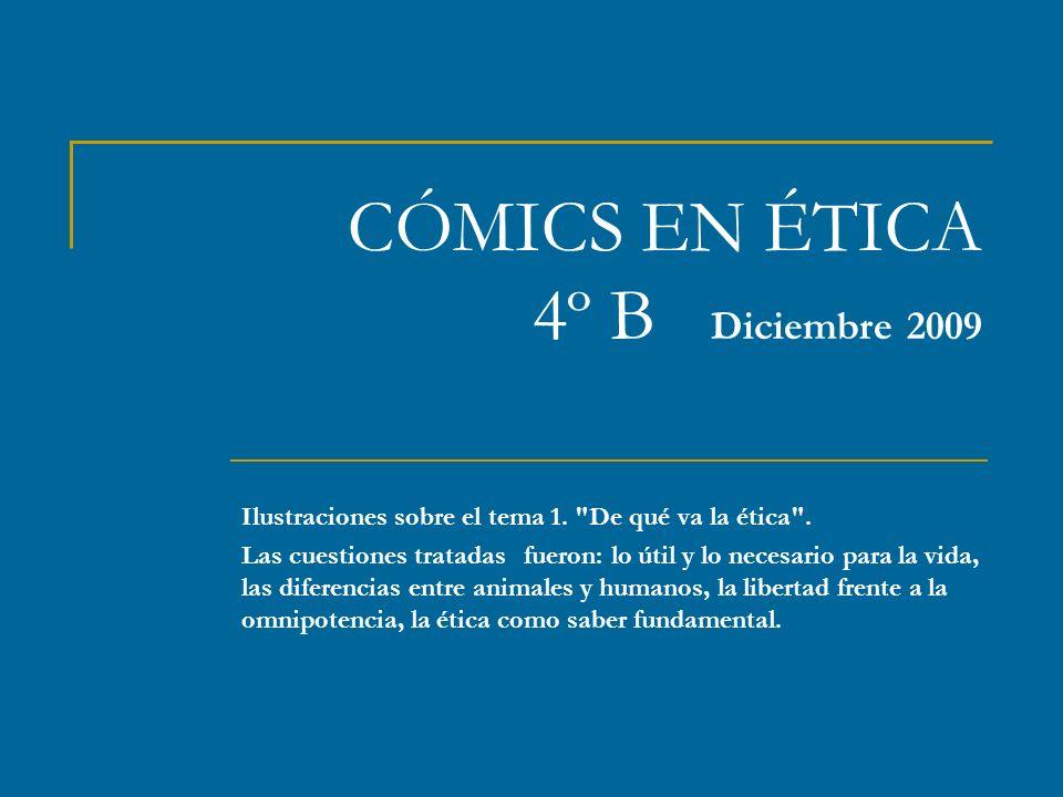 CÓMICS EN ÉTICA 4º B Diciembre 2009 Ilustraciones sobre el tema 1.