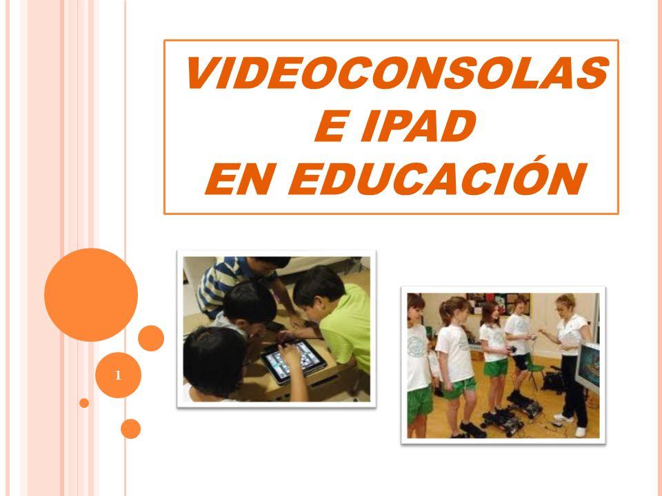 VIDEOCONSOLAS E IPAD EN EDUCACIÓN 1