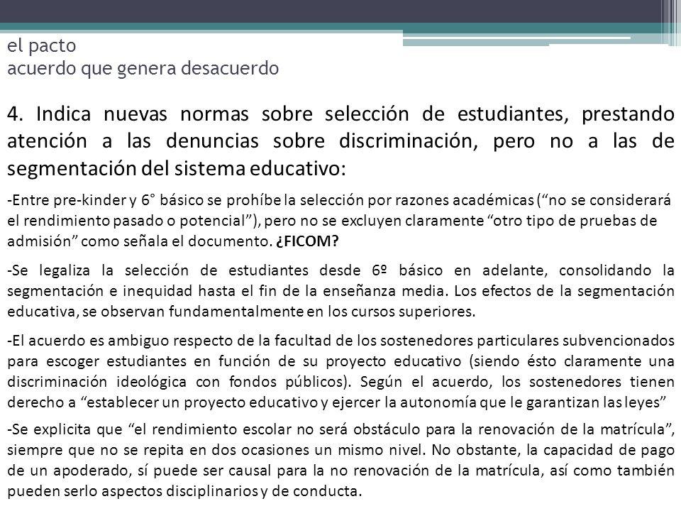 4. Indica nuevas normas sobre selección de estudiantes, prestando atención a las denuncias sobre discriminación, pero no a las de segmentación del sis