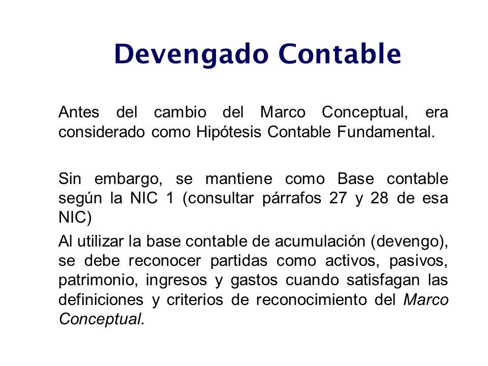 Antes del cambio del Marco Conceptual, era considerado como Hipótesis Contable Fundamental. Sin embargo, se mantiene como Base contable según la NIC 1