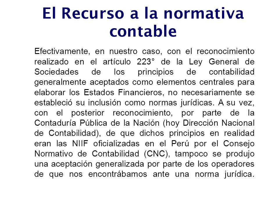 El Recurso a la normativa contable Efectivamente, en nuestro caso, con el reconocimiento realizado en el artículo 223° de la Ley General de Sociedades