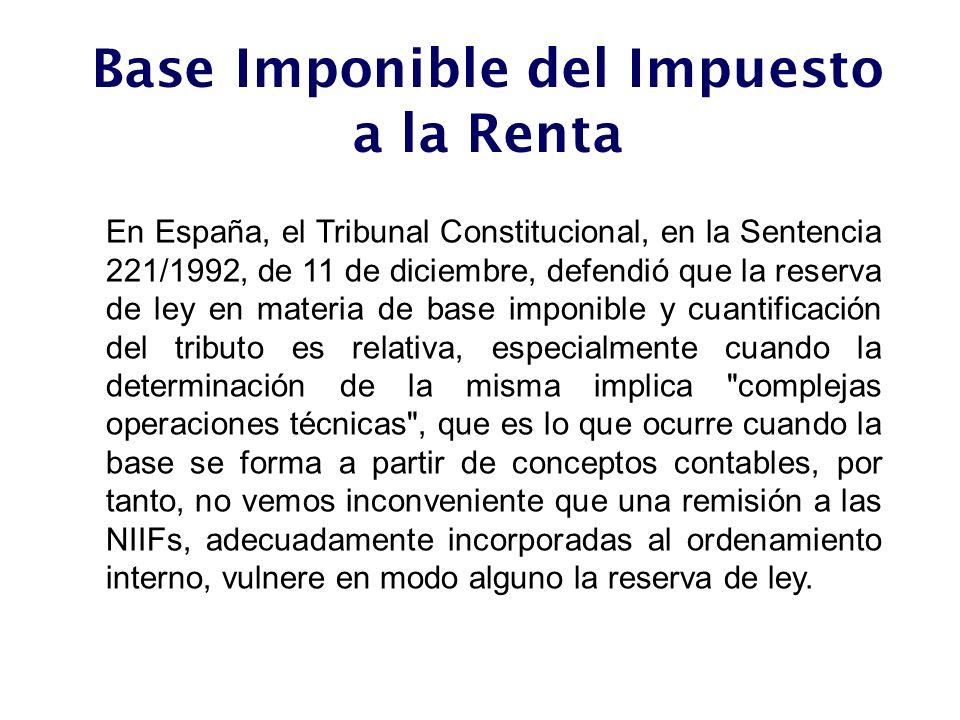 En España, el Tribunal Constitucional, en la Sentencia 221/1992, de 11 de diciembre, defendió que la reserva de ley en materia de base imponible y cua