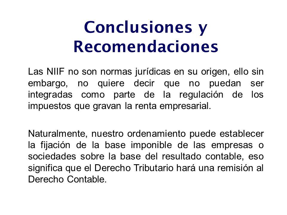 Las NIIF no son normas jurídicas en su origen, ello sin embargo, no quiere decir que no puedan ser integradas como parte de la regulación de los impue