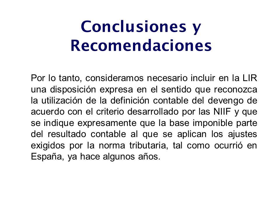 Por lo tanto, consideramos necesario incluir en la LIR una disposición expresa en el sentido que reconozca la utilización de la definición contable de