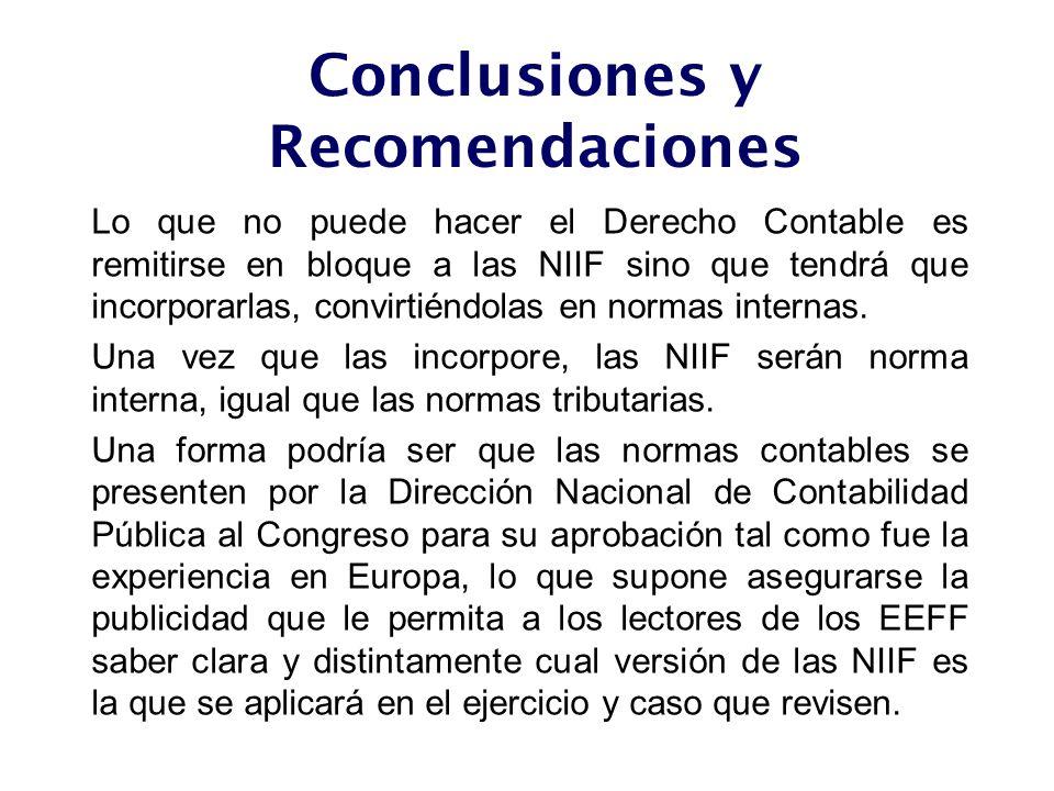 Lo que no puede hacer el Derecho Contable es remitirse en bloque a las NIIF sino que tendrá que incorporarlas, convirtiéndolas en normas internas. Una