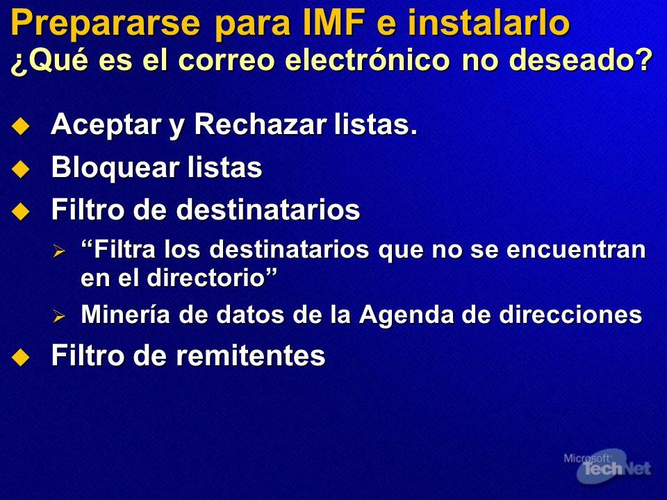 Prepararse para IMF e instalarlo ¿Qué es el correo electrónico no deseado? Aceptar y Rechazar listas. Aceptar y Rechazar listas. Bloquear listas Bloqu